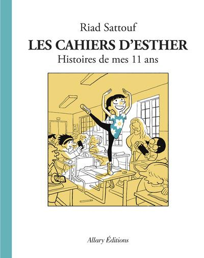 LES CAHIERS D'ESTHER - TOME 2 HISTOIRES DE MES 11 ANS Sattouf Riad Allary éditions